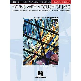 Hymns with a Touch of Jazz - 15 Traditional Hymns Arranged in Jazz Sty