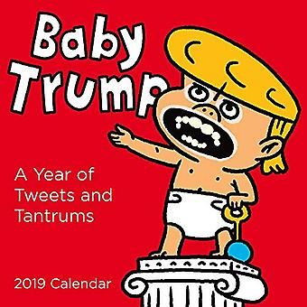 Baby Trump 2019 Wall Calendar: A Year of Tweets� and Tantrums