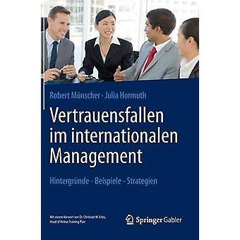 Vertrauensfallen im internationalen Management  Hintergrnde  Beispiele  Strategien by Mnscher & Robert