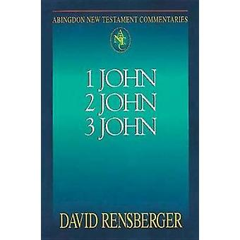 Abingdon New Testament Commentary 1 2  3 John by Rensberger & David