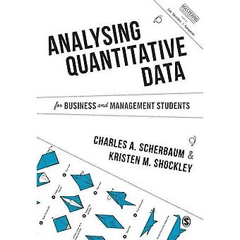 Analysing Quantitative Data for Business and Management Students by Scherbaum & Charles A.