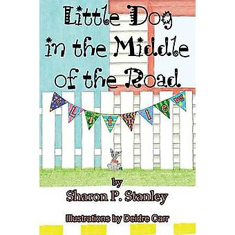 Little Dog in the Middle of the Road by Stanley & Sharon P.
