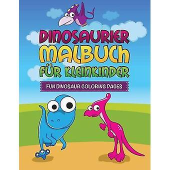 Dinosaurier Malbuch Fur Kleinkinder Fun Dinosaur Coloring Pages by Speedy Publishing LLC
