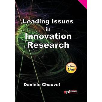 Leading Issues in Innovation Research by Chauvel & Daniele
