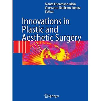 Innovations in Plastic and Aesthetic Surgery by Edited by Marita Eisenmann Klein & Edited by Constance Neuhann Lorenz