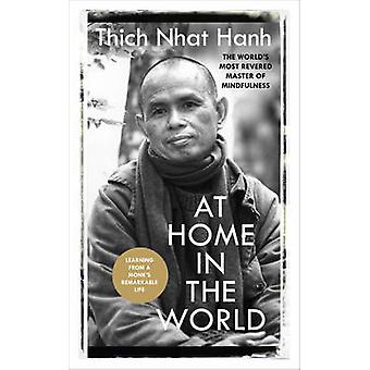 At Home In The World  Stories and Essential Teachings From A Monks Life by Thich Nhat Hanh