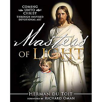 Masters of Light: Coming Unto Christ Through Inspired Devotional Art