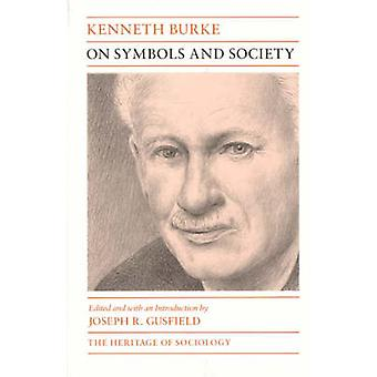 On Symbols and Society by Kenneth Burke