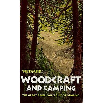 Woodcraft and Camping by George W Sears Nessmuk
