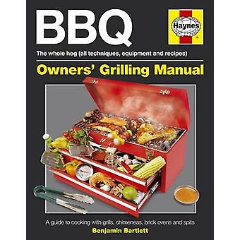 BBQ Manual - A Guide to Cooking with Grills - Chimeneas - Brick Ovens