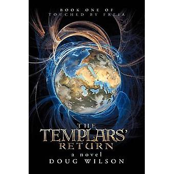 The Templars Return Book One of Touched by Freia by Wilson & Douglas