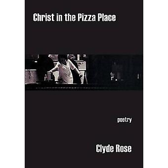 Christ in the Pizza Place by Rose & Clyde