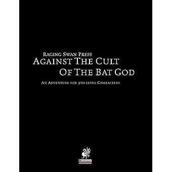 Raging Swans Against the Cult of the Bat God by Bennett & John