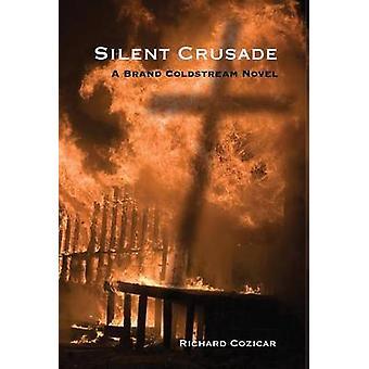Silent Crusade A Brand Coldstream Novel by Cozicar & Richard