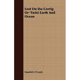 Lost on DuCorrig or Twixt Earth and Ocean by OGrady & Standish