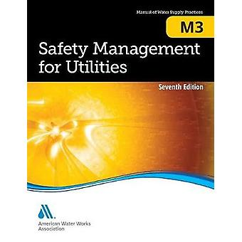 M3 Safety Management for Utilities Seventh Edition by AWWA