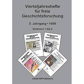 Vierteljahreshefte fr freie Geschichtsforschung Sammelband 1999 by Rudolf & Germar