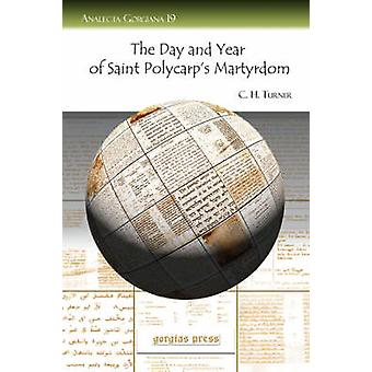 The Day and Year of Saint Polycarps Martyrdom by Turner & C. H. H.