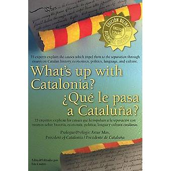 Whats Up with Catalonia  Que Le Pasa a Cataluna by Castro & Liz