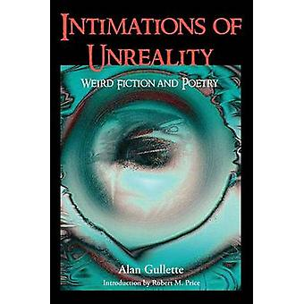 Intimations of Unreality Weird Fiction and Poetry by Gullette & Alan