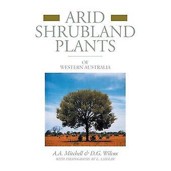 Arid Shrubland Plants of Western Australia Facsimile edition by Mitchell & A. A.