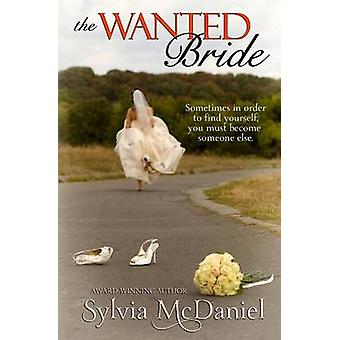 The Wanted Bride by McDaniel & Sylvia