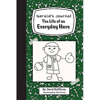 Geralds Journal The Life of an Everyday Hero by McElhinny & David