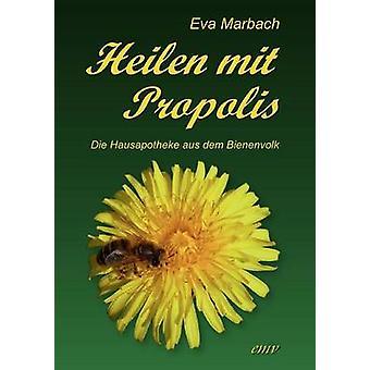Heilen mit Propolis by Marbach & Eva