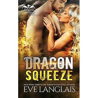 Dragon Squeeze by Langlais & Eve