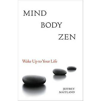 Mind Body Zen par Jeffrey Maitland
