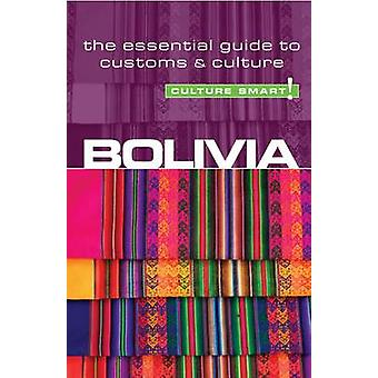 Bolivia  Culture Smart The Essential Guide to Customs amp Culture by Keith John Richards