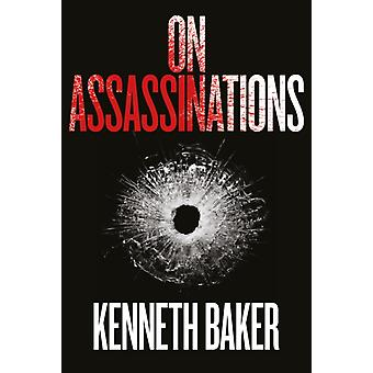 On Assassinations by Kenneth Baker