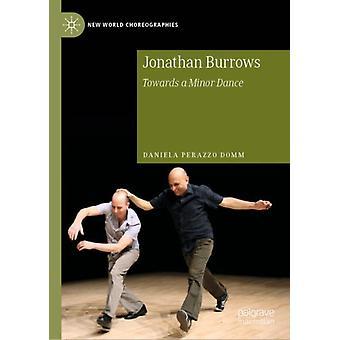 Jonathan Burrows  Towards a Minor Dance by Daniela Perazzo Domm