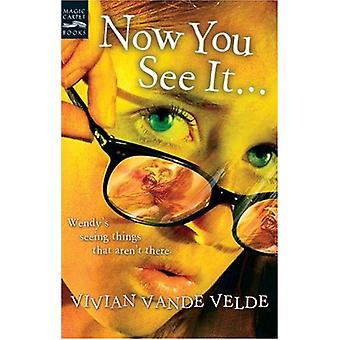 Now You See It ... by Vivian Vande Velde - 9780152054618 Book