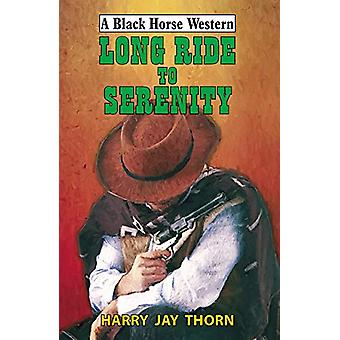 Long Ride to Serenity by Harry Jay Thorn - 9780719829772 Book