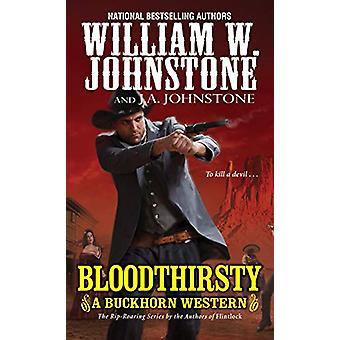 Bloodthirsty by William W. Johnstone - 9780786044887 Book