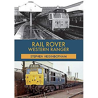 Rail Rover - Western Ranger by Stephen Heginbotham - 9781445680118 Book