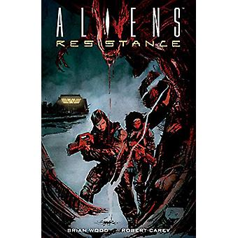 Aliens - Resistance by Brian Wood - 9781506711263 Book