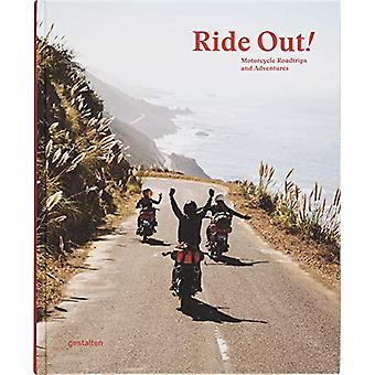Ride Out! - Motorcycle Roadtrips and Adventures by Gestalten - 9783899