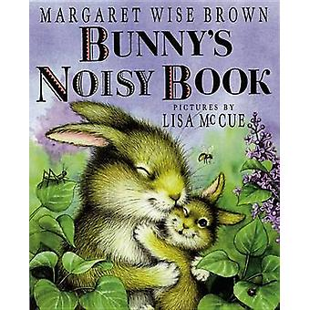 Bunny's Noisy Book by Margaret Wise Brown - 9780786807444 Book