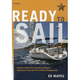 Ready to Sail: A Captain's Guide to Boat Inspection and Repairs - Preparations of Boat and Crew for Offshore Passagemaking