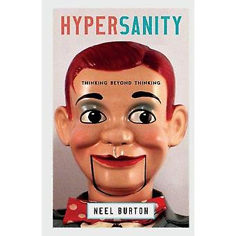 Hypersanity - Thinking Beyond Thinking by Neel Burton - 9781913260002