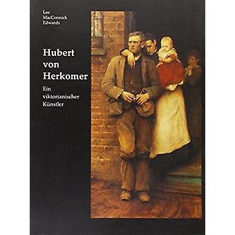 Herkomer -a Victorian Artist - German Language Edition - A Victorian Art