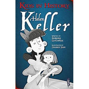 Kids in History - Helen Keller by Barbara Catchpole - 9781912904761 Bo