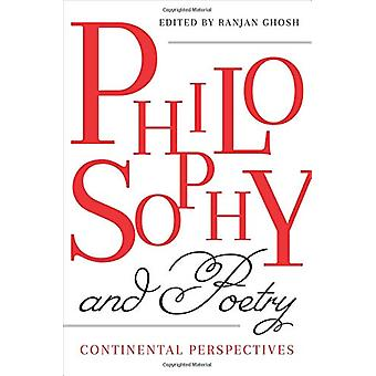 Philosophy and Poetry - Continental Perspectives by Ranjan Ghosh - 978
