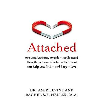 Attached - Are you Anxious - Avoidant or Secure? How the science of ad