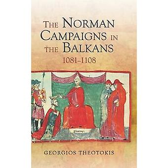 The Norman Campaigns in the Balkans - 1081-1108 by Georgios Theotokis