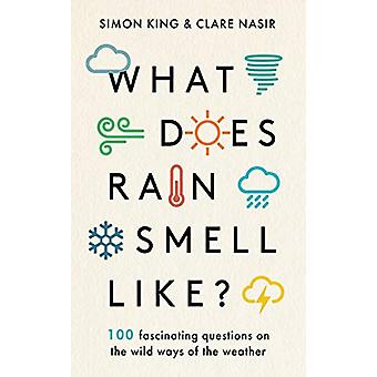 What Does Rain Smell Like? - Discover the fascinating answers to the m