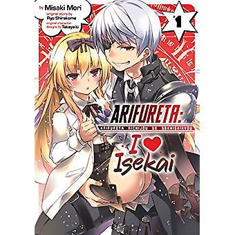 Arifureta - I Love Isekai Vol. 1 by Ryo Shirakome - 9781642757613 Book