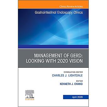 Management of GERD An Issue of Gastrointestinal Endoscopy Clinics by Kenneth J Chang